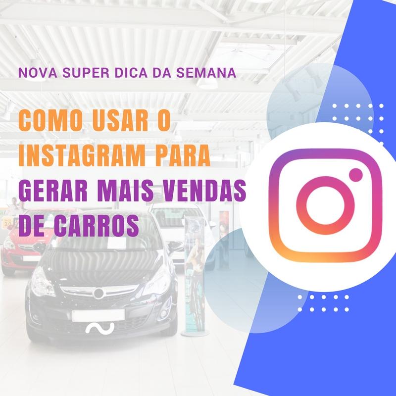 Como usar o instagram para gerar mais vendas de carros